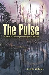 The Pulse: A Novel of Surviving the Collapse of the Grid by Williams, Scott B. (2012) Paperback
