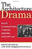 The Architecture of Drama, David Letwin and Joe Stockdale, 0810861291