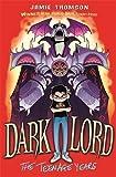 Dark Lord: The Teenage Years: Book 1