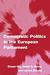 Democratic Politics in the European Parliament (Themes in European Governance)