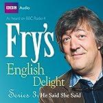 Fry's English Delight - Series 3, Episode 2: He Said She Said | Stephen Fry