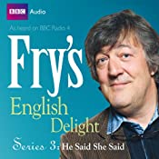 Fry's English Delight - Series 3, Episode 2: He Said She Said | Stephen Fry