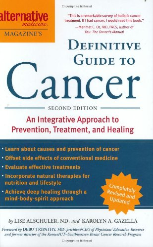 Download Alternative Medicine Magazine's Definitive Guide to Cancer: An Integrated Approach to Prevention, Treatment, and Healing (Alternative Medicine Guides) PDF