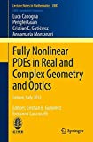 img - for Fully Nonlinear PDEs in Real and Complex Geometry and Optics: Cetraro, Italy 2012, Editors: Cristian E. Guti rrez, Ermanno Lanconelli (Lecture Notes in Mathematics) book / textbook / text book