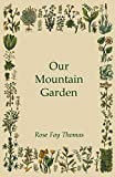 Amazon / Ferrero Press: Our Mountain Garden (Rose Fay Thomas)
