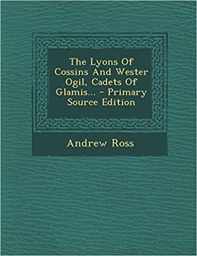 Book The Lyons Of Cossins And Wester Ogil, Cadets Of Glamis...