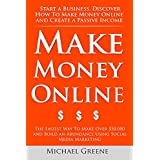 Make Money Online: Start A Business. Discover How to Make Money Online & Create a Passive Income. (Social Media...