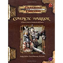By Andy Collins - Complete Warrior (Dungeons & Dragons d20 3.5 Fantasy Roleplaying)