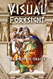 Visual Foresight and the Delphic Oracle