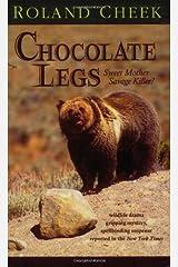 Chocolate Legs: Sweet Mother Savage Killer? Paperback