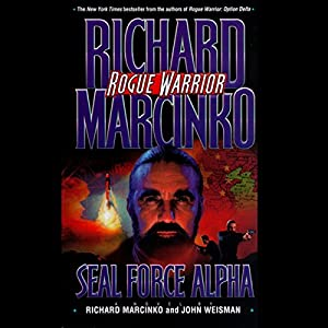 Rogue Warrior: Seal Force Alpha Audiobook