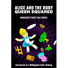 MINECRAFT: Alice and the Ruby Queen Squared (Book 2) (minecraft diaries, minecraft books for kids, minecraft adventures, minecraft handbook, minecraft ... seeds) (Minecraft Fairy Tales Series)