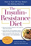 img - for The Insulin-Resistance Diet--Revised and Updated: How to Turn Off Your Body's Fat-Making Machine (Dieting) book / textbook / text book