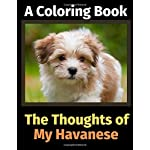 The Thoughts of My Havanese: A Coloring Book 3