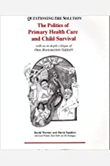 Questioning The Solution: The Politics Of Primary Health Care by Werner, David, Brelsford, Alicia, Sanders, David (1997) Paperback Paperback