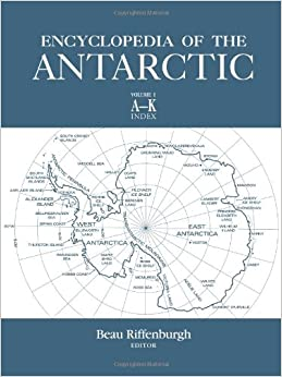 Encyclopedia of the Antarctic: v. 1 and v. 2