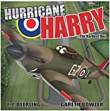 Hurricane Harry: The Hardest Day 2017 (Biggin Hill Books)