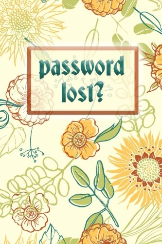 Download Password Lost?: Internet Address & Password Logbook Organizer Small Notebook to Keep your Passwords in one Place Size 6*9 Inches 120 pages white Background (password keeper) (Volume 1) pdf epub