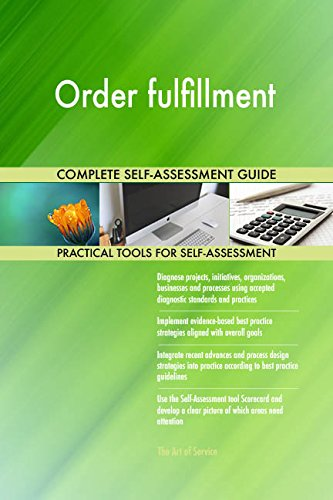 Order fulfillment Toolkit: best-practice templates, step-by-step work plans and maturity diagnostics