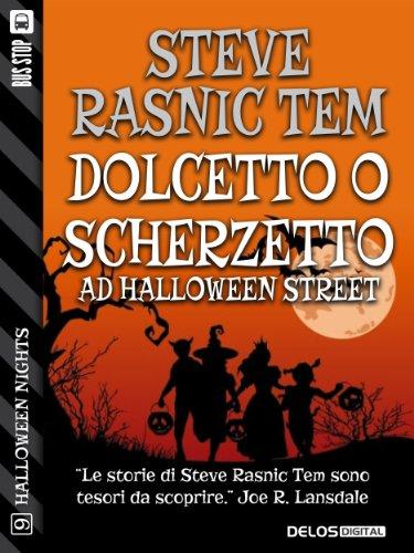 Dolcetto o Scherzetto ad Halloween Street (Halloween Nights) (Italian Edition) (Scherzetto Dolcetto Halloween)