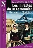 Les miracles du Dr Lemonnier: 13 crimes en Morbihan