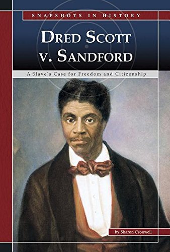 Dred Scott v. Sandford: A Slave's Case for Freedom and Citizenship (Snapshots in History)