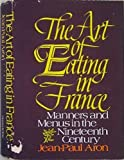 The Art of Eating in France, Jean-Paul Aron, 0060101342