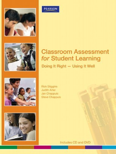Classroom Assessment for Student Learning: Doing It Right-Using It Well (Assessment Training Institute, Inc.) by Rick J. Stiggins (2009-03-11)
