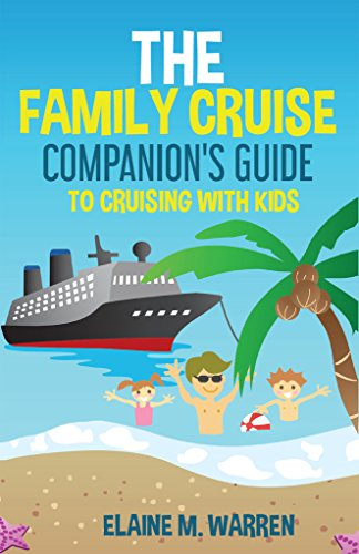 The Family Cruise Companion's Guide To Cruising With Kids by Elaine Warner ebook deal
