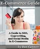 E-Commerce Guide to SEO, Copywriting, and Social Media