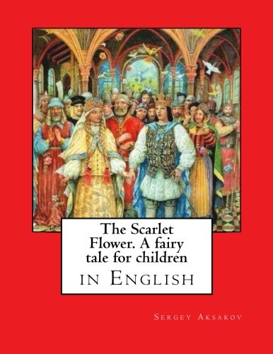 The Scarlet Flower. A fairy tale for children: in English pdf
