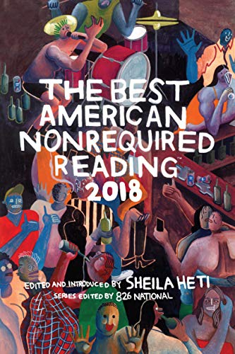 The Best American Nonrequired Reading 2018 (The Best American Series ®) (Best Essays 2018)