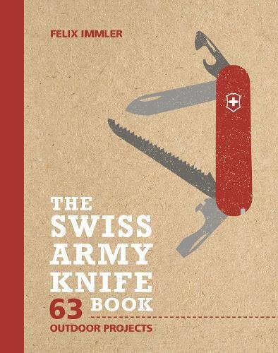 The Swiss Army Knife Book: 63 Outdoor Projects (Build Patio Table)