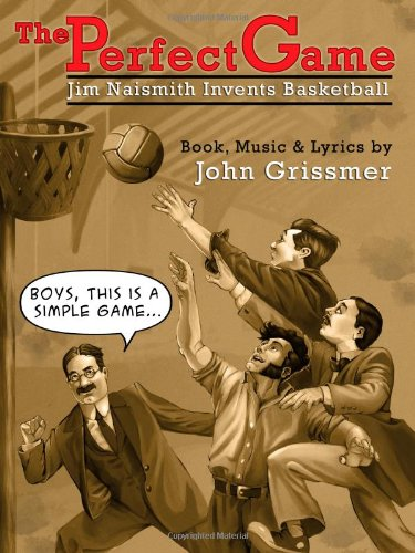 The Perfect Game: Jim Naismith Invents Basketball PDF