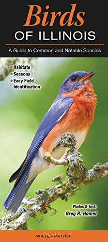 Birds of Illinois: A Guide to Common and Notable ()
