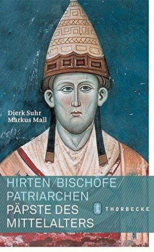 Hirten, Bischöfe, Patriarchen. Päpste des Mittelalters