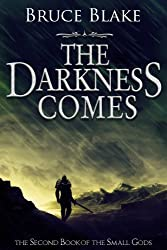 The Darkness Comes (The Second Book of the Small Gods)