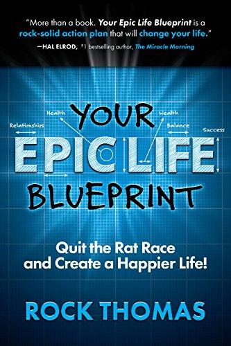 Amazon your epic life blueprint quit the rat race and create a your epic life blueprint quit the rat race and create a happier life by malvernweather Choice Image