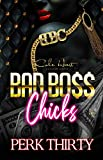 Bad Boss Chicks: An Unputdownable Urban Fiction