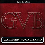 The Best Of The Gaither Vocal Band