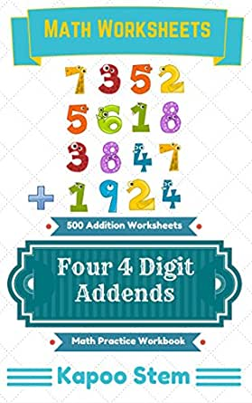 500 Addition Worksheets with Four 4-Digit Addends: Math Practice ...