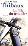 La fille du templier par Thibaux