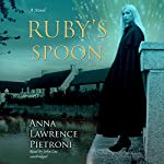 Ruby's Spoon: A Novel | Anna Lawrence Pietroni