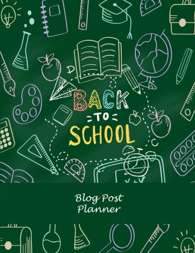 Back To School: Blog Post Planner: Daily Blogger posts for 3 Months, Calendar Social Media Marketing, Large Size 8.5