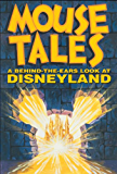 Mouse Tales: A Behind-the-Ears Look at Disneyland (English Edition)