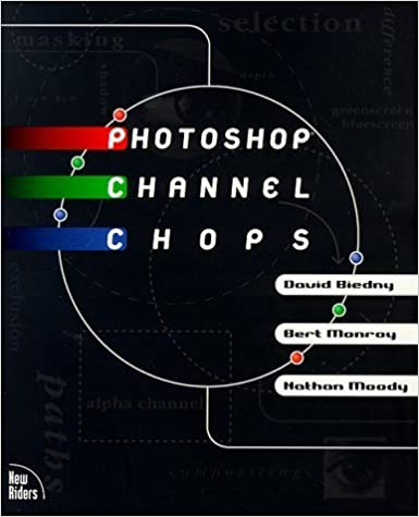 Book Photoshop Channel Chops by Biedny, David, Moody, Nathan, Monroy, Bert(January 1, 1998)