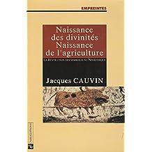 Naissance des divinités, naissance de l'agriculture: La Révolution des symboles au Néolithique