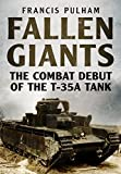 Fallen Giants: The Combat Debut of the T-35A Tank