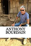 Book cover from Anthony Bourdain: A Biography by Erik Kelly
