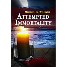 Attempted Immortality (Withrow Chronicles Book 4)